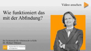 Anwalt Arbeitsrecht dr. Michael Tillmann Wie funkioniert Abfindung